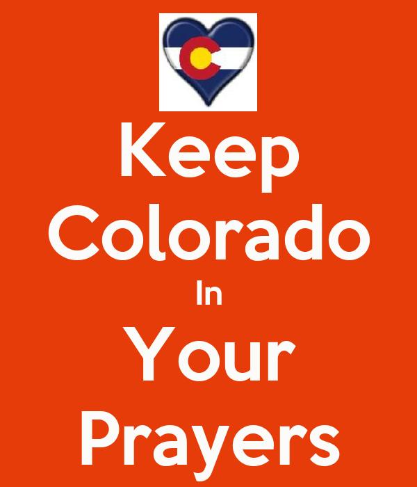 Keep Colorado In Your Prayers