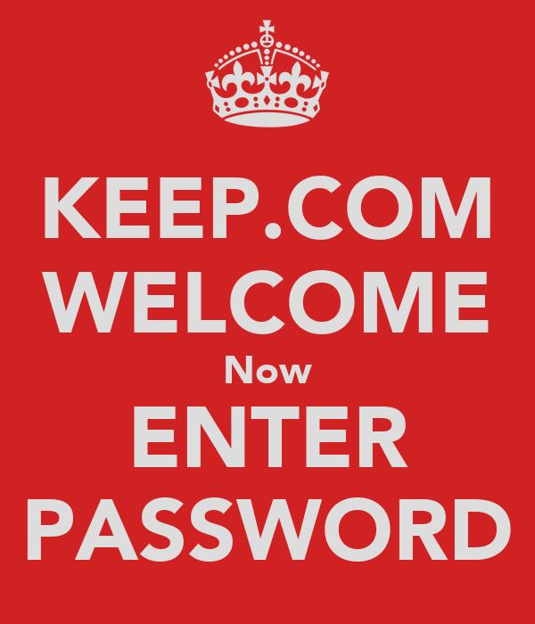 KEEP.COM WELCOME Now ENTER PASSWORD