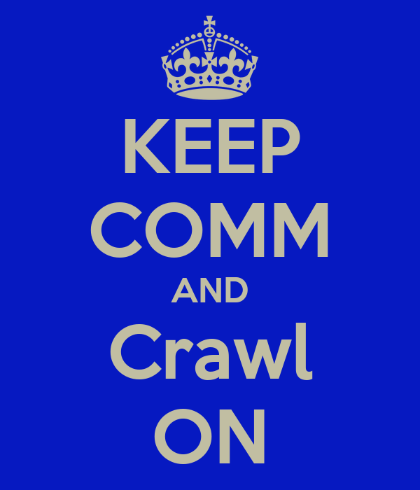 KEEP COMM AND Crawl ON