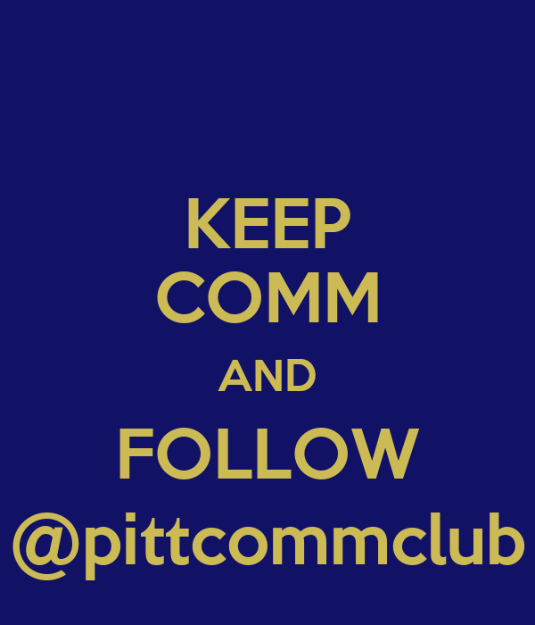 KEEP COMM AND FOLLOW @pittcommclub