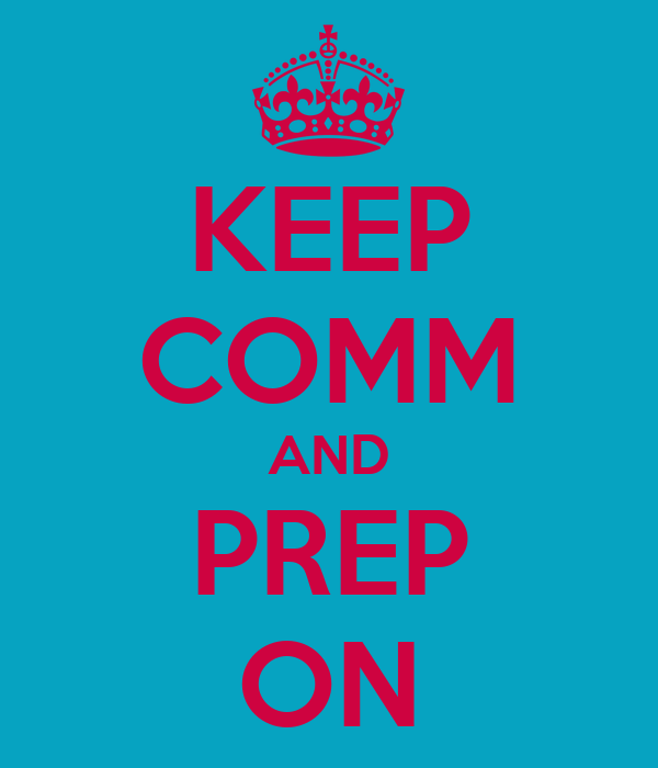 KEEP COMM AND PREP ON