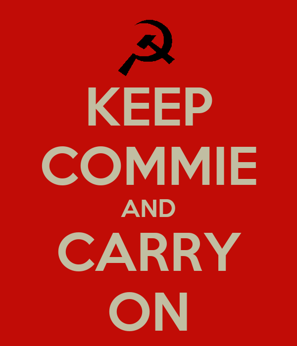 KEEP COMMIE AND CARRY ON