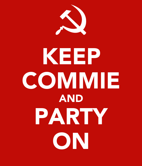 KEEP COMMIE AND PARTY ON