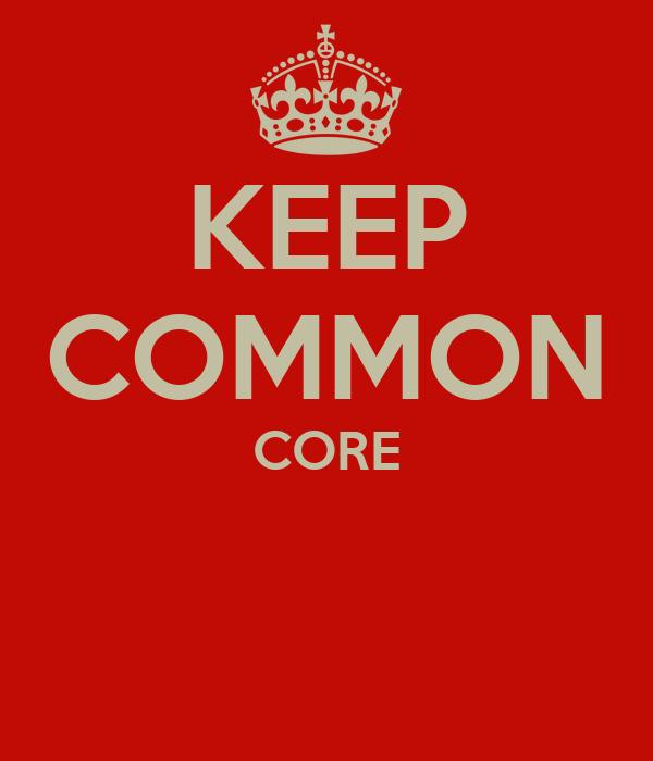 KEEP COMMON CORE