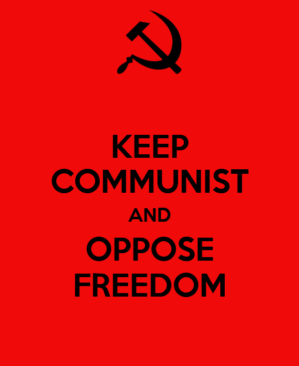 KEEP COMMUNIST AND OPPOSE FREEDOM