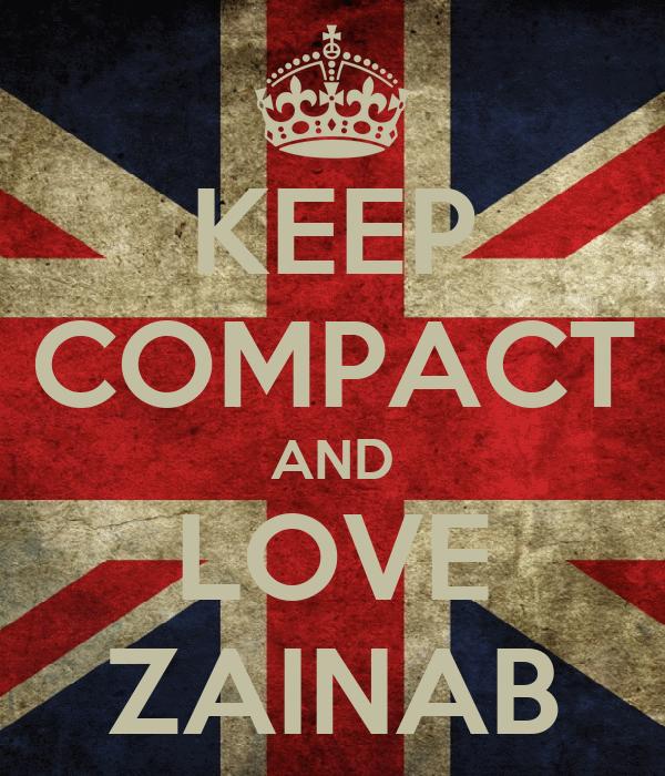 KEEP COMPACT AND LOVE ZAINAB