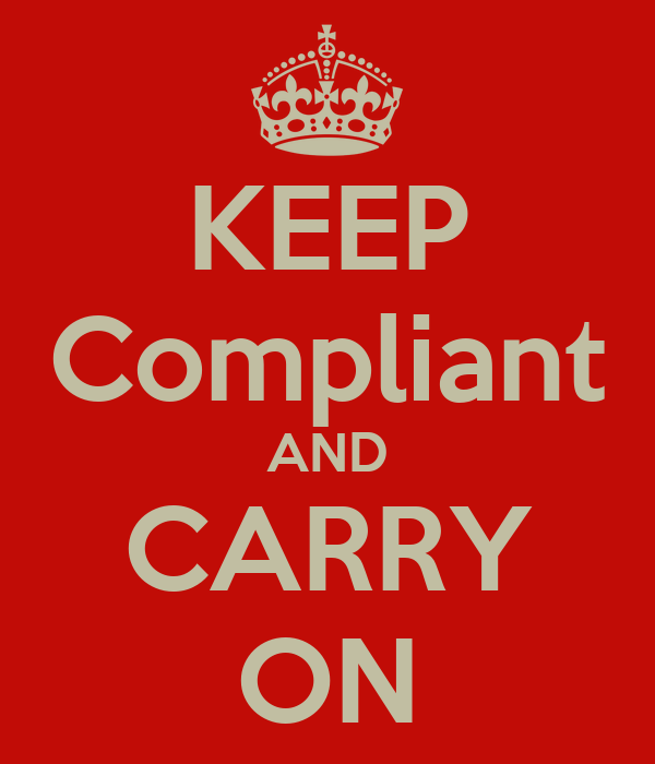 KEEP Compliant AND CARRY ON