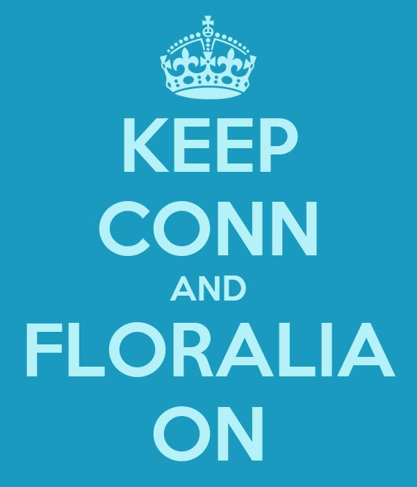 KEEP CONN AND FLORALIA ON