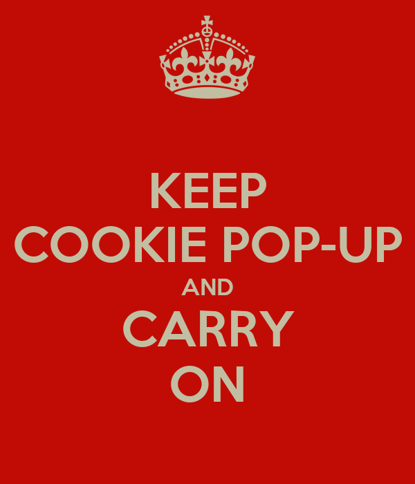 KEEP COOKIE POP-UP AND CARRY ON