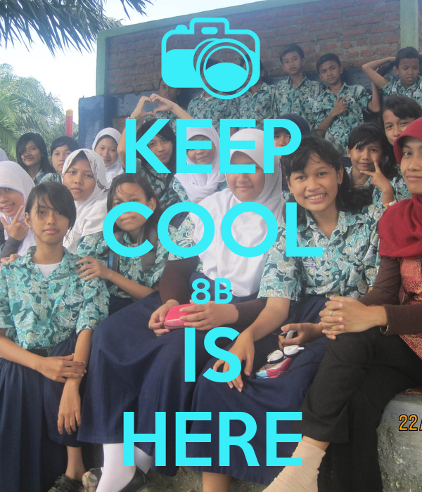 KEEP COOL 8B IS HERE