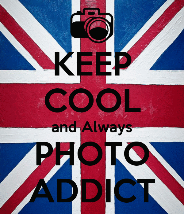 KEEP COOL and Always PHOTO ADDICT