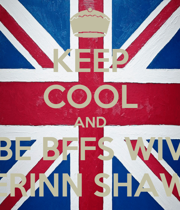 KEEP COOL AND BE BFFS WIV ERINN SHAW