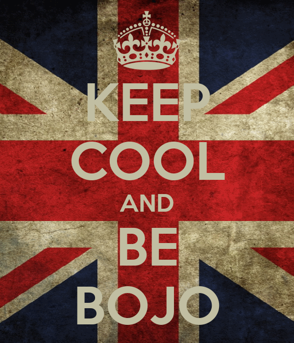 KEEP COOL AND BE BOJO