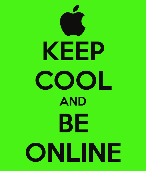KEEP COOL AND BE ONLINE