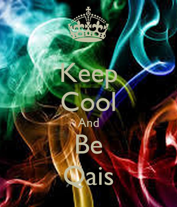 Keep Cool And Be Qais