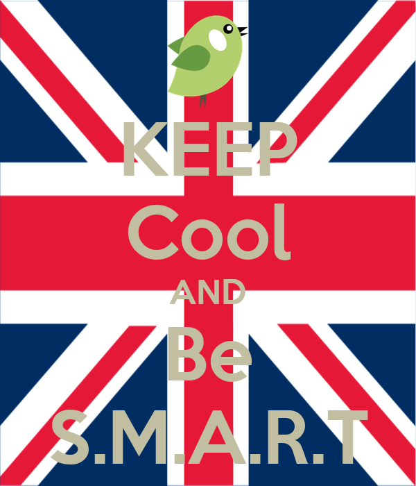 KEEP Cool AND Be S.M.A.R.T