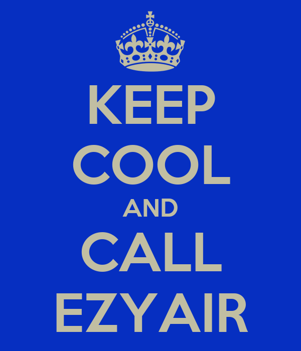 KEEP COOL AND CALL EZYAIR