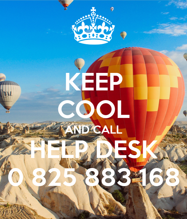 KEEP COOL AND CALL HELP DESK 0 825 883 168