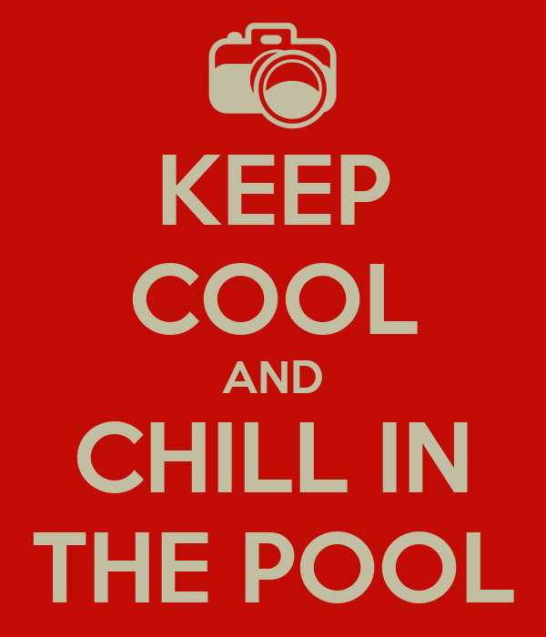 KEEP COOL AND CHILL IN THE POOL