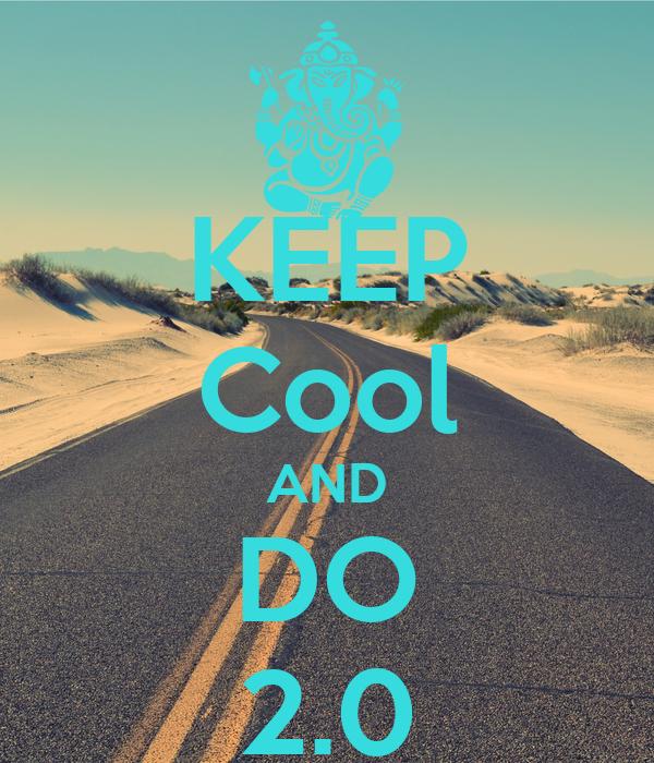 KEEP Cool AND DO 2.0
