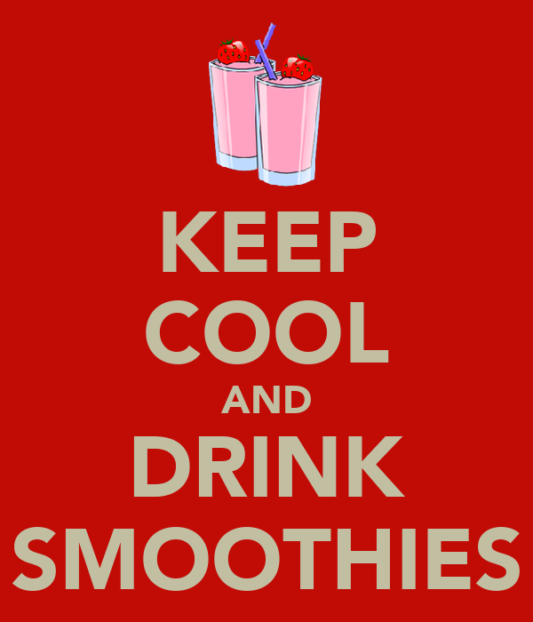 KEEP COOL AND DRINK SMOOTHIES
