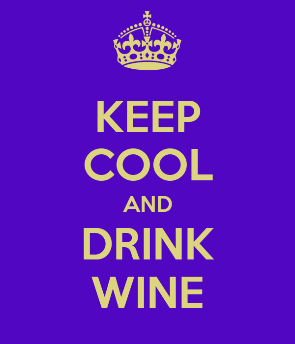 KEEP COOL AND DRINK WINE
