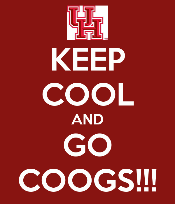 KEEP COOL AND GO COOGS!!!