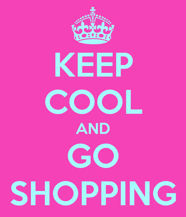 KEEP COOL AND GO SHOPPING