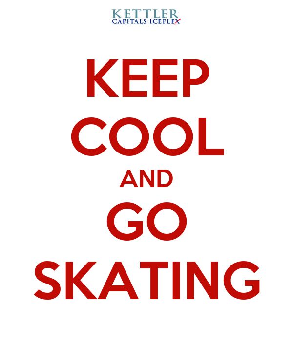 KEEP COOL AND GO SKATING