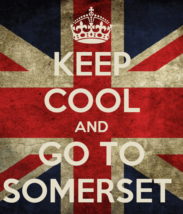 KEEP COOL AND GO TO SOMERSET