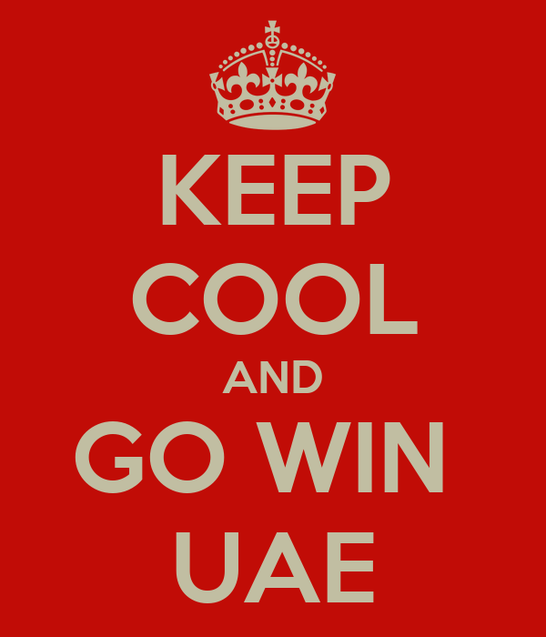 KEEP COOL AND GO WIN  UAE