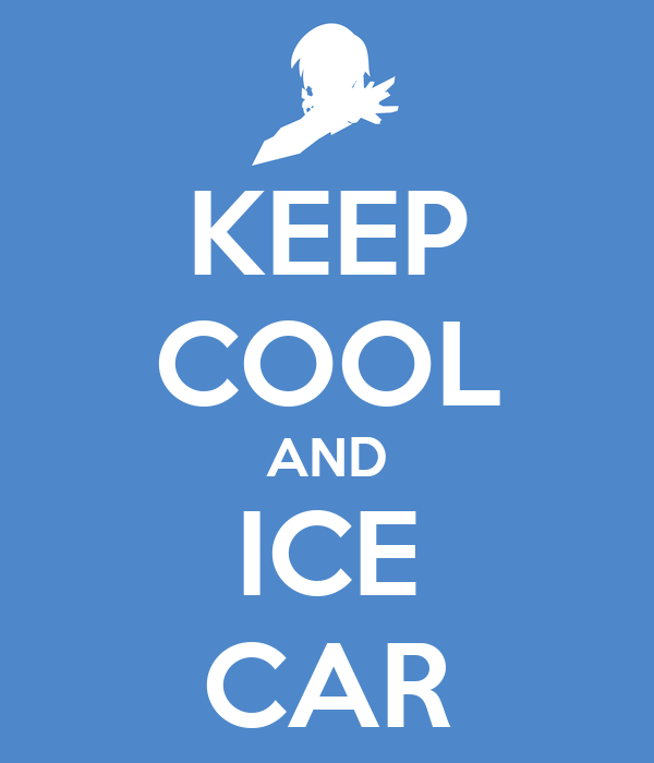 KEEP COOL AND ICE CAR