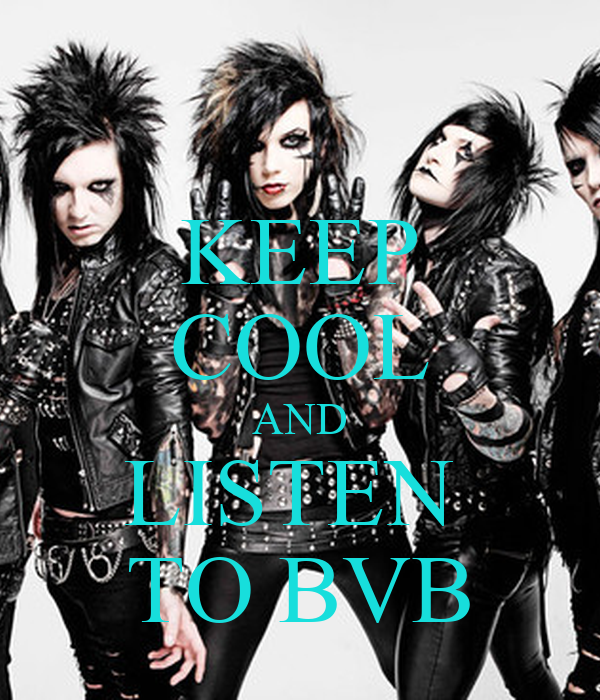 KEEP COOL AND LISTEN  TO BVB