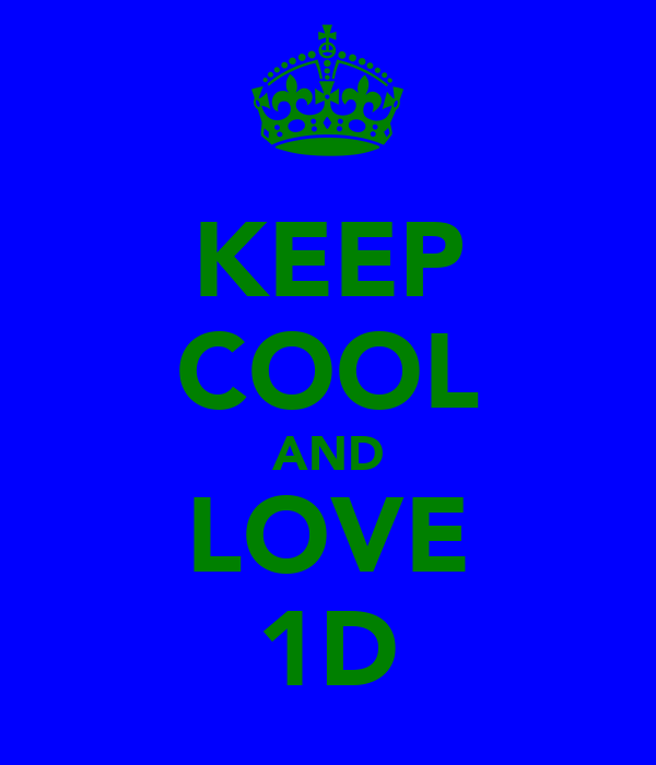 KEEP COOL AND LOVE 1D
