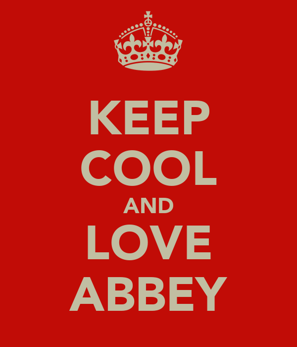 KEEP COOL AND LOVE ABBEY