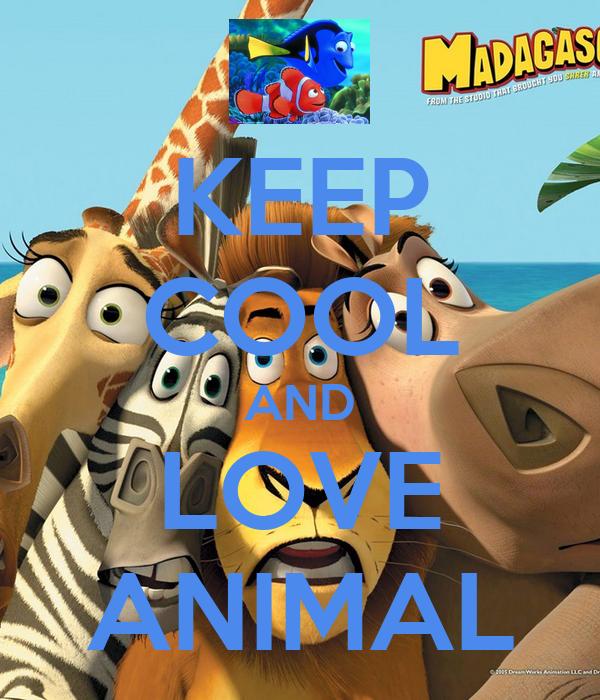 KEEP COOL AND LOVE ANIMAL
