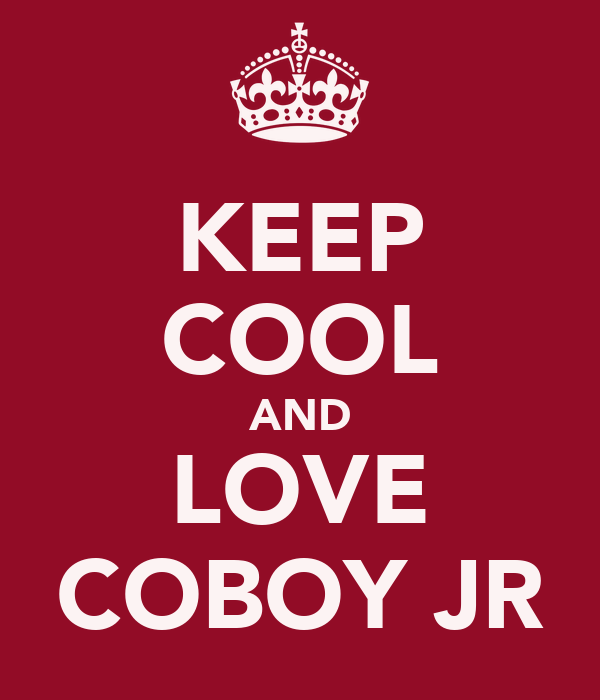 KEEP COOL AND LOVE COBOY JR