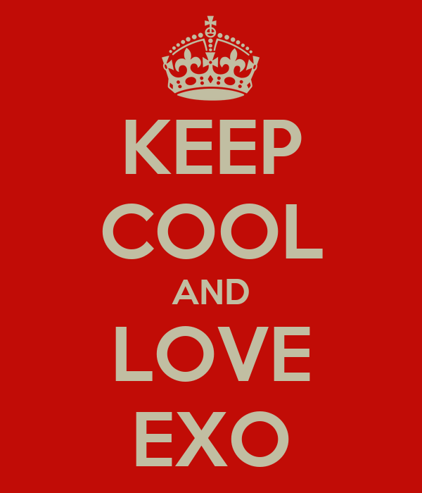 KEEP COOL AND LOVE EXO