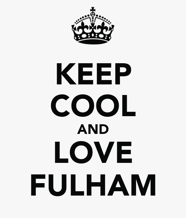 KEEP COOL AND LOVE FULHAM