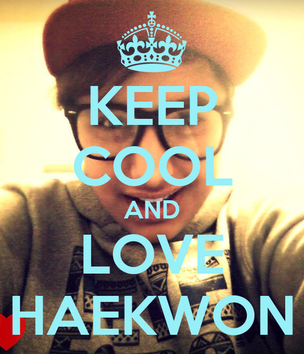 KEEP COOL AND LOVE HAEKWON
