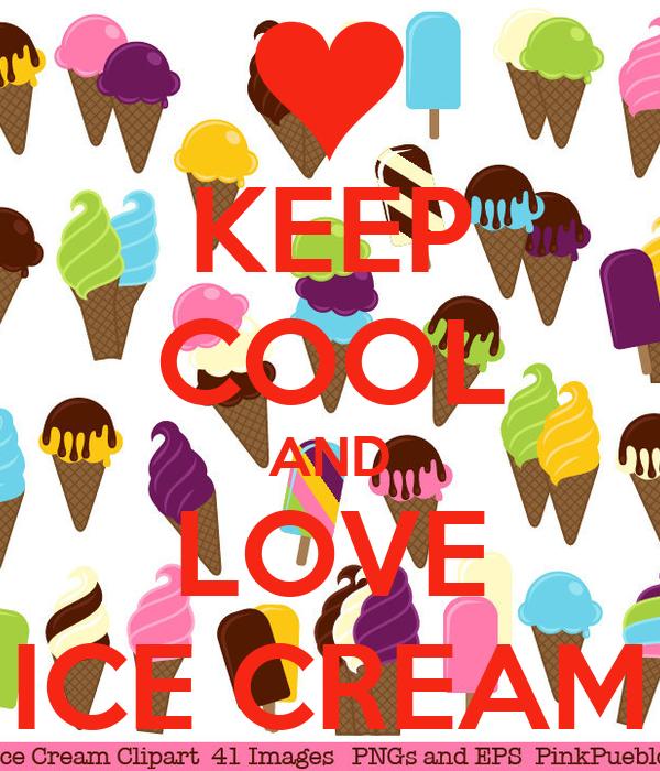 KEEP COOL AND LOVE ICE CREAM