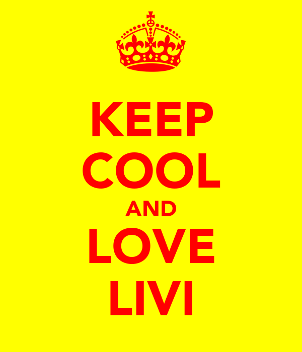 KEEP COOL AND LOVE LIVI
