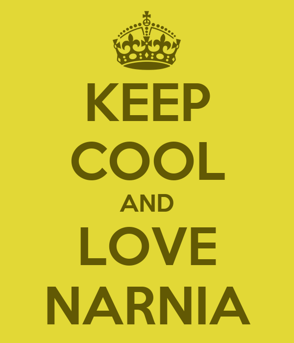 KEEP COOL AND LOVE NARNIA