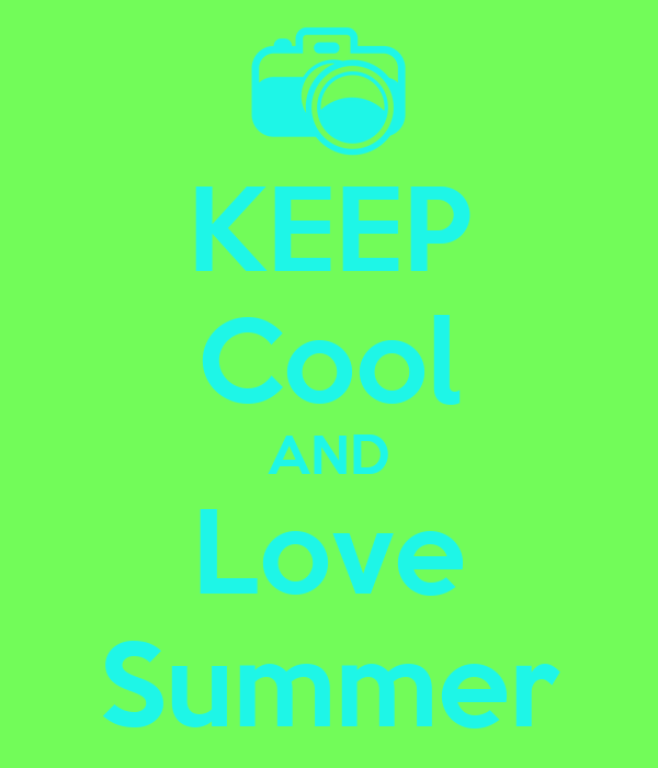 KEEP Cool AND Love Summer