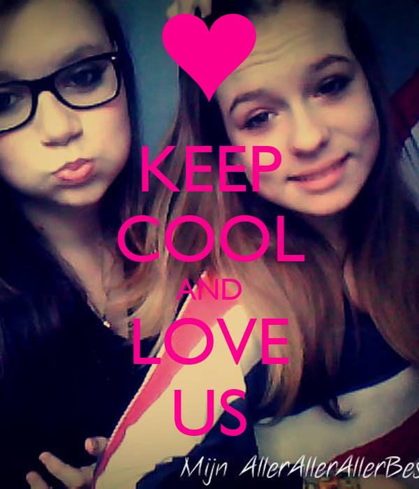 KEEP COOL AND LOVE US