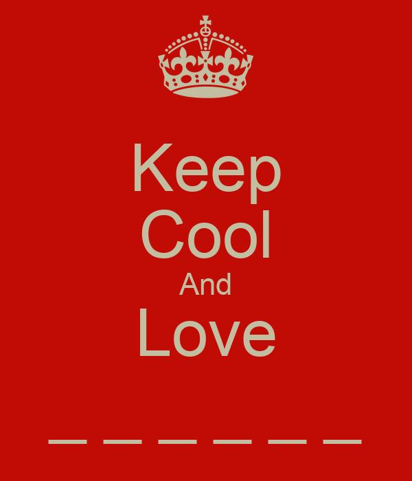 Keep Cool And Love _ _ _ _ _ _