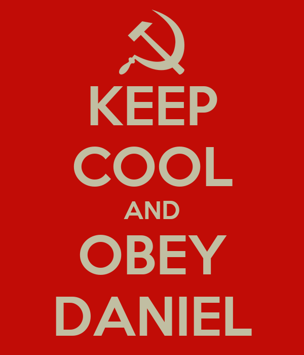 KEEP COOL AND OBEY DANIEL