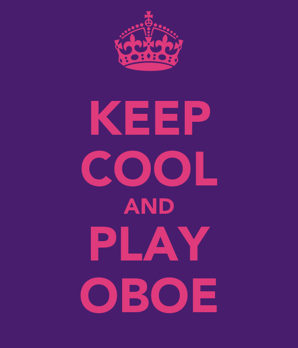 KEEP COOL AND PLAY OBOE