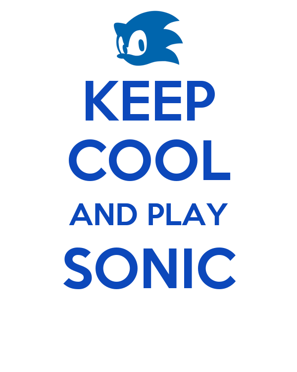 KEEP COOL AND PLAY SONIC