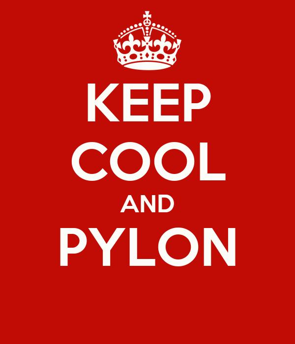 KEEP COOL AND PYLON